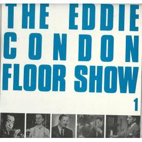 Eddie Condon & His Orchestra - The Eddie Condon Floor Show Vol.1