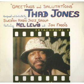 Thad Jones, Swedish Radio Jazz Group Featuring Mel Lewis And Jon Faddis – Greetings And Salutations