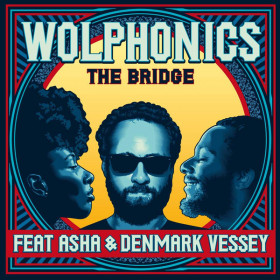 The Wolphonics Feat Asha* Denmark Vessey - The Bridge