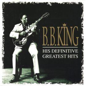 B.B. King - His Definitive Greatest Hits
