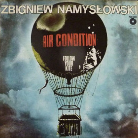 Zbigniew Namysłowski Air Condition - Follow Your Kite
